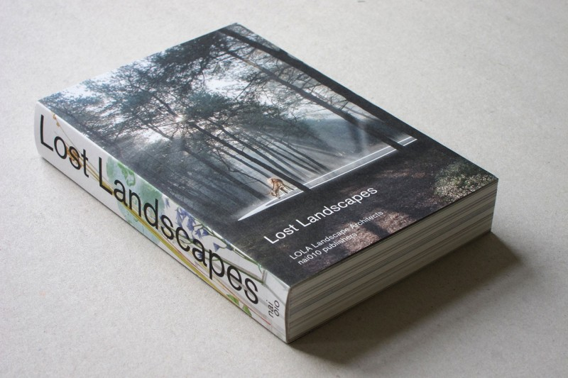 Lost Landscapes, book by LOLA landscape architects